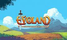 通常580円のゼルダやFFっぽい斬新システムRPG『Evoland』が100円に、Androidアプリ値下げセール 2018/6/10
