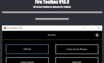 Fireタブレット改造ツールが更新、Fire Toolbox V10.0に